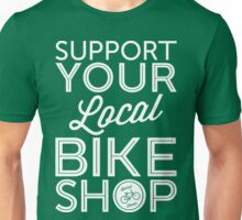 Support Your Local Bike Shop (White Print) Unisex T-Shirt
