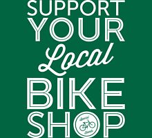 Support Your Local Bike Shop (White Print) T-Shirt