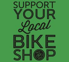 Support Your Local Bike Shop (Black Print) Kids Tee