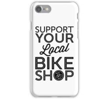 Support Your Local Bike Shop (Black Print) iPhone Case/Skin