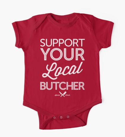Support Your Local Butcher (White Print) One Piece - Short Sleeve