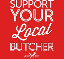 Support Your Local Butcher (White Print) Unisex T-Shirt