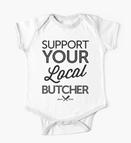 Support Your Local Butcher (Black Print) One Piece - Short Sleeve