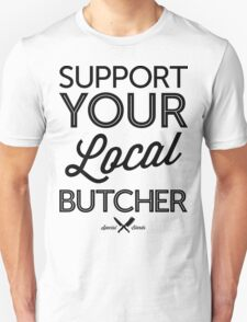 Support Your Local Butcher (Black Print) Unisex T-Shirt