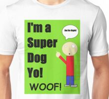 The Super Dog! Unisex T-Shirt