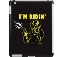 I'm Ridin' Solo iPad Case/Skin
