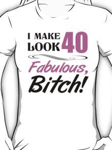 Fabulous 40th Birthday T-Shirt T-Shirt