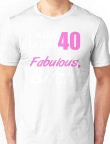 Fabulous 40th Birthday T-Shirt Unisex T-Shirt