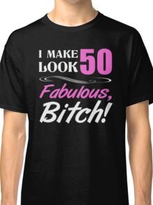 Fabulous 50th Birthday T-Shirt Classic T-Shirt