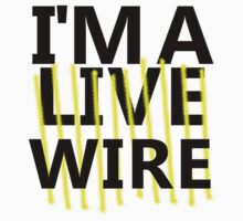 Live Wire by CloudedConcept