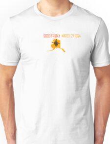 ALASKA EARTHQUAKE GOOD FRIDAY ~ for dark shirts Unisex T-Shirt