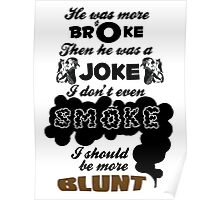 Broke Joke Smoke Blunt - Dev Kiss It Lyrics Poster