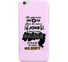 Broke Joke Smoke Blunt - Dev Kiss It Lyrics iPhone Case/Skin
