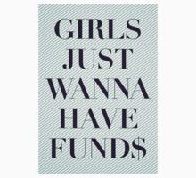 Girls Just Wanna Have Fund$ by musicenthusiast