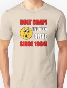 1984 30th Birthday Gag Gift T-Shirt T-Shirt
