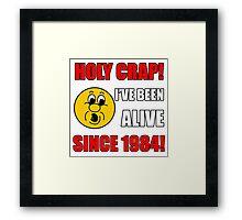 1984 30th Birthday Gag Gift T-Shirt Framed Print