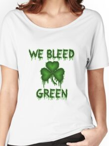 We Bleed Green Irish Shirt Women's Relaxed Fit T-Shirt