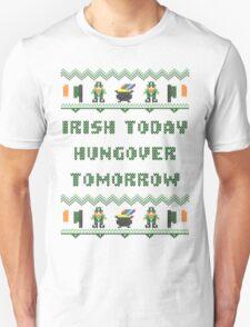 Irish Today Hungover Tomorrow St Patricks Day T Shirt T-Shirt