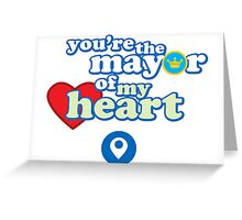 You're the mayor of my heart Greeting Card