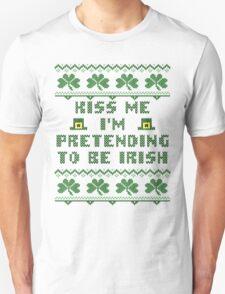 Kiss Me I'm Pretending to Be Irish St Patricks Day T-Shirt T-Shirt