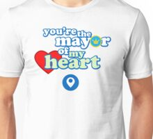You're the mayor of my heart Unisex T-Shirt
