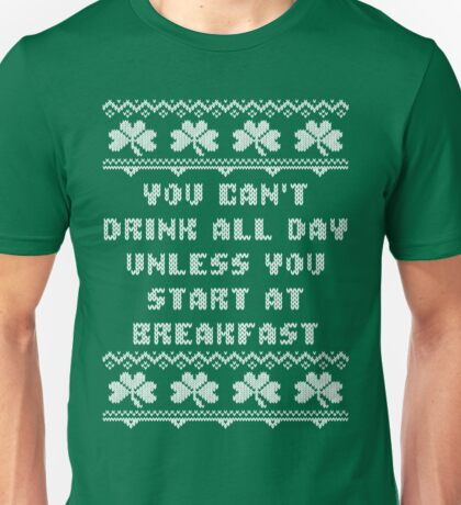 You Can't Drink All Day St Patricks Day T Shirt Unisex T-Shirt