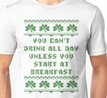 You Can't Drink All Day Breakfast St Patricks Day T Shirt Unisex T-Shirt