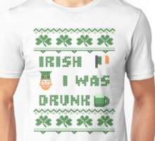 Irish I Was Drunk St Patricks Day T Shirt Unisex T-Shirt