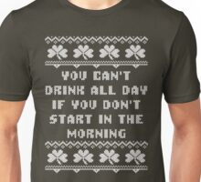 You Can't Drink All Day Ugly Irish Sweater  Unisex T-Shirt