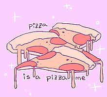 pizza is a piece of me by rizucchini