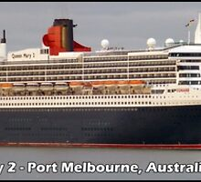 Queen Mary 2 in Port Melbourne, Australia, Feb 2014 by Keith Richardson