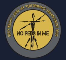 Body Weight Lunge - My Performance Enhancement Drug Baby Tee