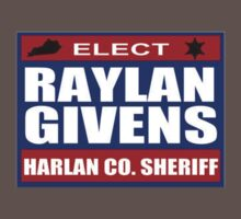 Raylan for Sheriff by CleanSlate