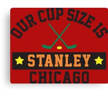Chicago's Cup Size Is Stanley Canvas Print