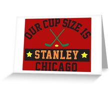 Chicago's Cup Size Is Stanley Greeting Card