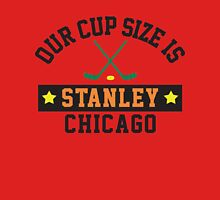 Chicago's Cup Size Is Stanley Unisex T-Shirt