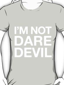I'm not Daredevil T-Shirt