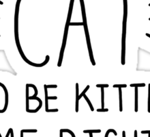 """""""You've CAT to be KITTEN me right MEOW"""" - Slogan T-Shirt Sticker"""