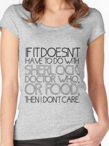 """""""If it doesn't have to do with Sherlock, Doctor Who or food then I don't care."""" - Slogan T-Shirt Women's Fitted Scoop T-Shirt"""