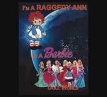 I'm a Raggedy Ann In a Barbie Doll World by frenchfri70x7