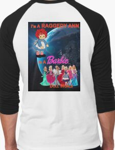 I'm a Raggedy Ann In a Barbie Doll World T-Shirt