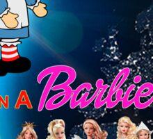 I'm a Raggedy Ann In a Barbie Doll World Sticker