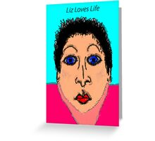 Liz Loves Life Greeting Card