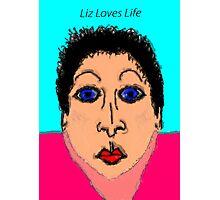 Liz Loves Life Photographic Print