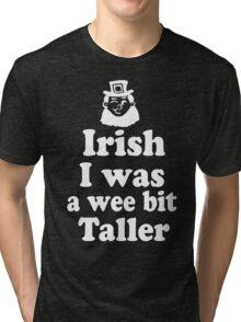 Irish I was a Wee Bit Taller Leprechaun  Tri-blend T-Shirt