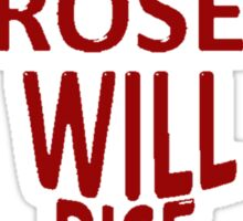Rose will rise again Sticker