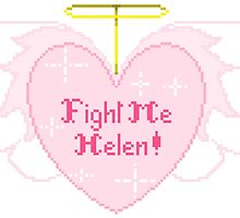 Fight Me Helen by FeyStitches