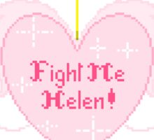 Fight Me Helen Sticker