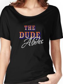 The Big Lebowski - The Dude Abides Women's Relaxed Fit T-Shirt
