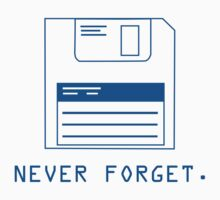 Never Forget : Floppy Disk by BrightDesign